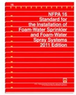 NFPA 16: Installation of Foam-Water Sprinkler and Foam-Water Spray Systems.