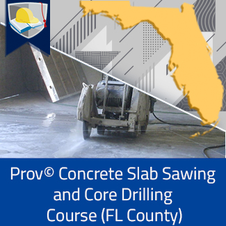 Prov© Concrete Slab Sawing and Core Drilling Course (Florida County)