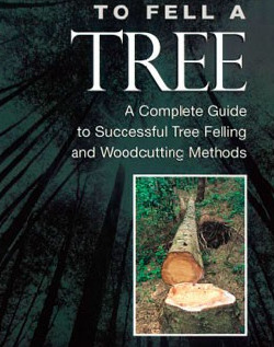 complete guide to successful tree felling and woodcutting methods